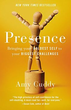 Presence: Bringing Your Boldest Self to Your Biggest Challenge by Amy Cuddy #Books