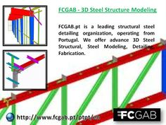 FCGAB.pt is a leading structural steel detailing organization, operating from Portugal. We offer advance 3D Steel Structural, Steel Modeling, Detailing, Fabrication. Read More - http://www.fcgab.pt/ptpt/en