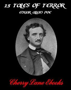 13 Tales of Terror by Edgar Allan Poe by Edgar Allan Poe. $1.09. Publisher: Cherry Lane Ebooks (October 4, 2010). 173 pages