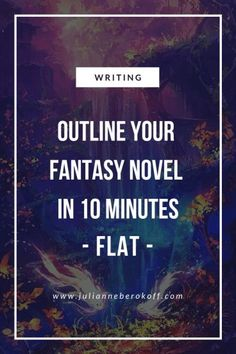 Outline your fantasy novel in 10 minutes flat - Julianne Berokoff Story Outline, Plot Outline, Writing Outline, Fiction Writing Prompts, Book Writing Tips, Writing Skills, Writing Ideas, Writing Corner, Writing Quotes