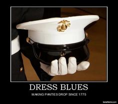 My Marine loves to remind me of what his 1stSgt would say about dress blues....much nastier than this! ~Y