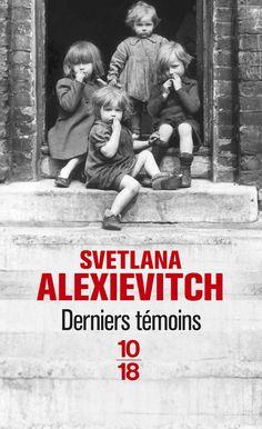 Derniers témoins - Svetlana ALEXIEVITCH