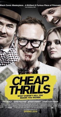 Directed by E.L. Katz.  With Pat Healy, Ethan Embry, Sara Paxton, David Koechner. A scheming couple put a struggling family man and his old friend through a series of increasingly twisted dares over the course of an evening at a local bar.