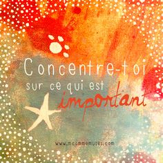 Concentre-toi sur ce qui est important. M comme Muses French Phrases, French Words, French Quotes, French Sayings, Bien Dit, Miracle Morning, Quote Citation, Bilingual Education, Positive Attitude