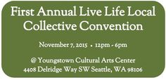 First Annual Live Life Local Collective Convention – The General Store Seattle, LLC