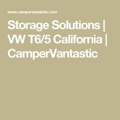 Storage Solutions   VW T6/5 California   CamperVantastic