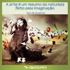 Tenha um bom dia com as palavras de Eça de Queiroz!!!