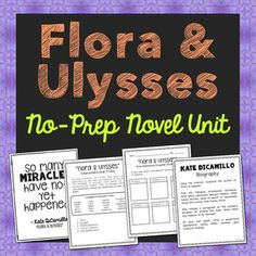 Flora and Ulysses by Kate DiCamillo Novel Unit Study. This novel unit includes vocabulary terms, poetry, author biography research, themes, character traits, chapter summary, and note taking activities. If you're looking for a complete book unit that is full of higher-level activities and NOT boring multiple choice tests, then this is it!
