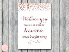 Rose Gold Remembrance Printable sign We know you would be #babyshowerideas4u #birthdayparty  #babyshowerdecorations  #bridalshower  #bridalshowerideas #babyshowergames #bridalshowergame  #bridalshowerfavors  #bridalshowercakes  #babyshowerfavors  #babyshowercakes