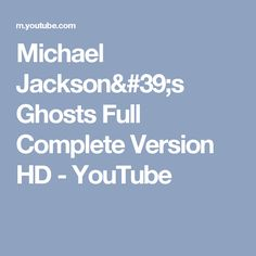 Michael Jackson's Ghosts Full Complete Version HD - YouTube