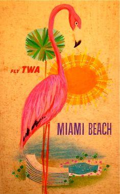 Fly TWA to Miami Beach, FL Vintage Travel Poster featuring a pink flamingo 💕💕💕 Vintage Advertisements, Vintage Ads, Vintage Airline, Vintage Signs, Art And Illustration, Illustrations, Flamingo Illustration, Deco Miami, Art Miami