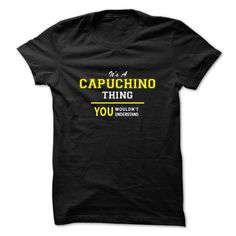 [New tshirt name meaning] Its A CAPUCHINO thing you wouldnt understand  Discount Codes  CAPUCHINO are you tired of having to explain yourself? With this T-Shirt you no longer have to. There are things that only CAPUCHINO can understand. Grab yours TODAY! If its not for you you can search your name or your friends name.  Tshirt Guys Lady Hodie  SHARE and Get Discount Today Order now before we SELL OUT  Camping a breit thing you wouldnt understand tshirt hoodie hoodies year name birthday a…