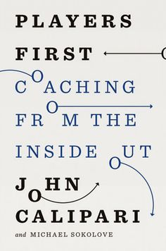 Players First Coaching from the Inside Out by John Calipari