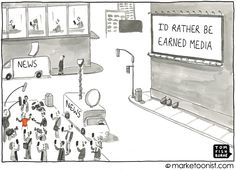 Earned media (publicity - where the media talks about you) trumps all paid media) cartoon by Tom Fishburn Marketing Logo, Inbound Marketing, Content Marketing, Social Media Topics, Types Of Social Media, Business Cartoons, Business Profile, Pinterest For Business, Public Relations