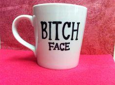 Bitch face Coffee Mug  bff mug  funny coffee mug  by PickMeCups, $18.00 - clearly we need these @dallinstokes