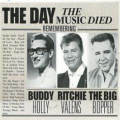 "Feb 03, 1959.... rising American rock stars Buddy Holly, Ritchie Valens and J.P. ""The Big Bopper"" Richardson are killed when their chartered Beechcraft Bonanza plane crashes in Iowa a few minutes after takeoff from Mason City on a flight headed for Moorehead, Minnesota. Holly and his band, the Crickets, had just scored a No. 1 hit with ""That'll Be the Day."" So sad I can't even believe it, till this very day!! But what icons and forever rock n roll legends Xoxo F"
