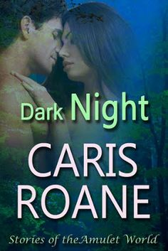 Dark Night (The Amulet #2) by @CarisRoane - #Adult, #Novella, #Paranormal, #Romance, 4 out of 5 (very good)  (July)