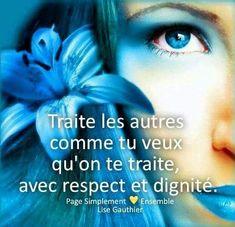 Traite les autres... Respect, Quote Citation, Positive Vibes, Communication, Positivity, Motivation, Quotes, Inspiration, Movie Posters
