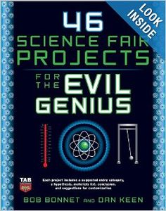 46 Science Fair Projects for the Evil Genius: Bob Bonnet, Dan Keen: 9780071600279: Amazon.com: Books