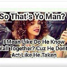 That's yo man?