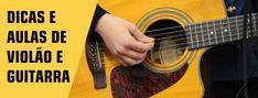DICAS E AULAS DE VIOLÃO E GUITARRA Music Instruments, Blog, Music Teachers, Guitar Classes, Tips, Guitar, Musical Instruments