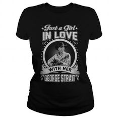Awesome Tee JUST A GIRL IN LOVE WITH HER GEORGE STRAIT T shirt