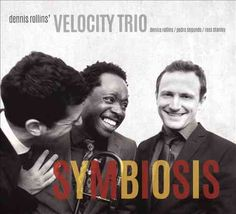Dennis Velocity Trio Rollins - Symbiosis