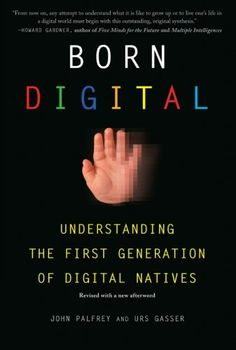 Download Born Digital: Understanding the First Generation of Digital Natives ebook free by Array in pdf/epub/mobi
