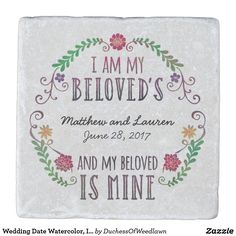 """Stone Coaster Wedding Favor  Commemorate the wedding date or anniversary of a special bride and groom with this customized keepsake! The Bible verse Song of Solomon 6:3, """"I Am My Beloved's and My Beloved Is Mine"""" combines with a watercolor folk art border of whimsical laurel leaves, scrolls and flowers in this romantic design. The couple's names and wedding date can be added to the center. Makes a beautiful, modern, personalized gift. AFFILIATE LINK"""