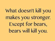 ❥ Except for bears