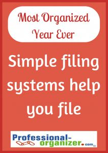 Your Most Organized Year Ever. Simple filing systems help yo file