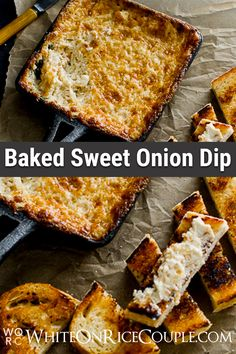 Check out our Baked Sweet Onion Dip. This dip is a fan favorite.