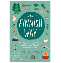 The Finnish Way, An engaging and practical guided tour of the simple and nature-inspired ways that Finns stay happy and healthy--including the powerful concept of sisu , or everyday courage. Best Books To Read, Great Books, My Books, Reading Lists, Book Lists, Happy Reading, Reading Den, Reading Goals, Helsinki
