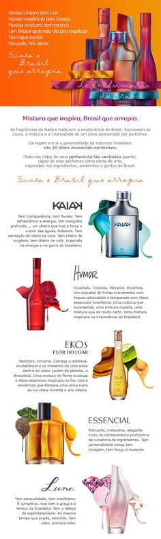 A Perfumaria Natura têm fragrâncias femininas e masculinas para todos os gostos,estilos e ocasiões. Compre agora comigo.
