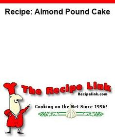 Recipe: Almond Pound Cake - Recipelink.com Style Fruit, Onion Loaf, Pineapple Cookies, Do It Yourself Food, Almond Pound Cakes, Spaghetti Sauce, Potato Soup, Pea Soup, Rice Soup