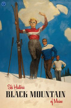 Celebrate Black Mountain with our new vintage ski poster!Available at the mountain.Call (207) 364-8977 FMI