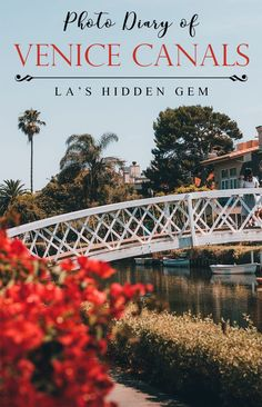 Experience the charm of Europe in Southern California by visiting the Venice Canals. Include this in your Los Angeles itinerary for a peaceful stroll along well kept canals and beautiful, charming houses in Venice, CA.  What to do in LA   Los Angeles Hidd
