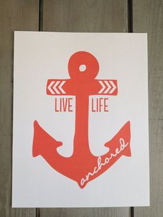 Live Life Anchored 8x10 Print Poppy by PrintedPalette on Etsy, $12.00