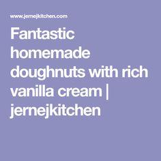 Fantastic homemade doughnuts with rich vanilla cream   jernejkitchen
