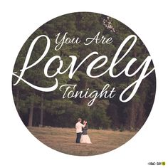 Lovely Tonight - Courtesy Nine Photography - Day 15 #30Doc #GraphicDesign