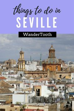 What to do in Seville, Spain: a Seville city guide with a list of the things to do in Seville that you can't miss.Seville Travel Guide | Sevilla Travel Tips - via @WanderTooth