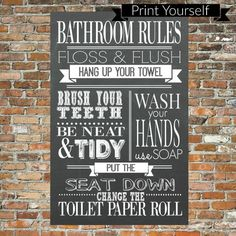 Check out this item in my Etsy shop https://www.etsy.com/ca/listing/256556248/bathroom-rules-chalkboard-print-bathroom