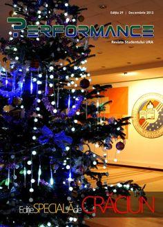 EDIȚIA 29 - DECEMBRIE 2013 (Supliment Crăciun)  În ton cu activitățile URA din această perioadă magică, redacția Performance vă aduce în dar o ediție specială de Crăciun, ca amintire a tuturor evenimentelor frumoase ce au avut parte luna aceasta în URA și la care ați putut participa ca membrii ai comunității noastre.  http://performance.rau.ro/?page_id=1202