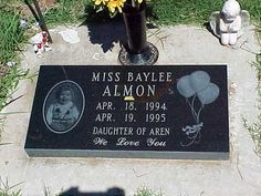 Baylee Almon (1994 - 1995) Birth:  Apr. 18, 1994  Oklahoma City  Oklahoma, USA   Death:  Apr. 19, 1995  Oklahoma City  Oklahoma, USA      One year-old victim of the 1995 Oklahoma City bombing. A widely-published photograph of her injured body in the arms of firefighter Chris Field came to symbolize the children who were lost in the tragedy. The photo won the 1996 Pulitzer Prize for Spot News Photography.