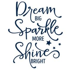Silhouette Design Store - View Design dream big sparkle more phrase Silhouette Design, Silhouette Cameo Projects, Sign Quotes, Me Quotes, Vinyl Wall Quotes, Monday Morning Quotes, Inkscape Tutorials, Positive Quotes, Favorite Quotes