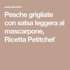 Pesche grigliate con salsa leggera al mascarpone, Ricetta Petitchef