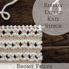 How to Knit the Ribbon Eyelet Knit Stitch +PDF +VIDEO