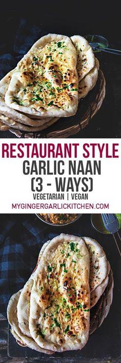 Restaurant Style Indian Garlic Naan 3 Ways of yum!