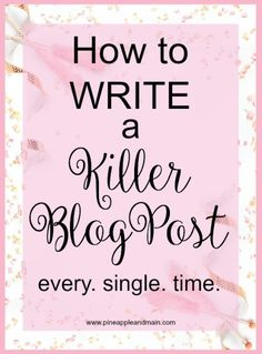 How to write a killer blog post.
