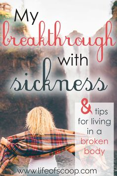 I've had a pretty incredible breakthrough about sickness. Sometimes God works like us, giving us sweet breakthroughs in times of difficulty and pain. I'd love to share with you about this realization, as well as 5 tips for living well in a fragile body. Join me!